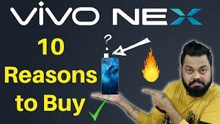 VIVO NEX - 10 Reasons This Bezel-Less Smartphone Deserves a Serious Look  🔥🔥