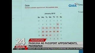 24 Oras: Pagkuha ng passport appointments, pahirapan