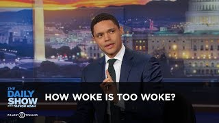 How Woke Is Too Woke? - Between the Scenes: The Daily Show