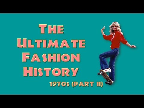 THE ULTIMATE FASHION HISTORY: The 1970s (Part II)