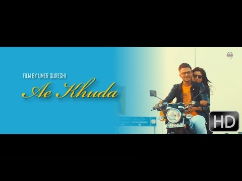 AE KHUDA | UMER QURESHI Feat. JOSHWA JAVAID | OFFICIAL MUSIC VIDEO | 2017