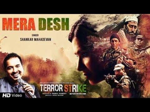 Shankar Mahadevan   Mera Desh Full Song   Terror Strike - Beyond Boundaries   Bollywood Movie 2017