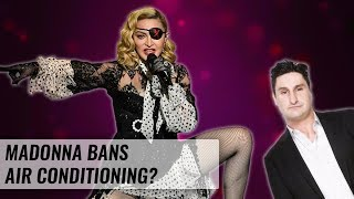 Madonna Banning Air Conditioning At Her Concerts? | Naughty But Nice
