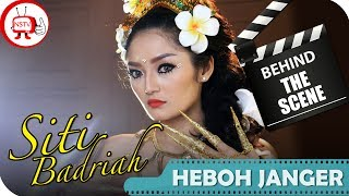Siti Badriah - Behind The Scenes Video Klip Heboh Janger - Tv Musik Dangdut Indo