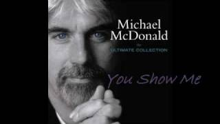 Watch Michael Mcdonald You Show Me video