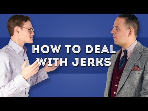 How to Deal with Jerks Like A Gentleman DOs & DON'Ts