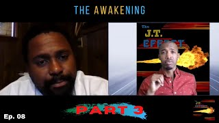 Episode 8: The Awakening | Pulling Back the Wool of Lies, Deceit, and False Progress - Part 3