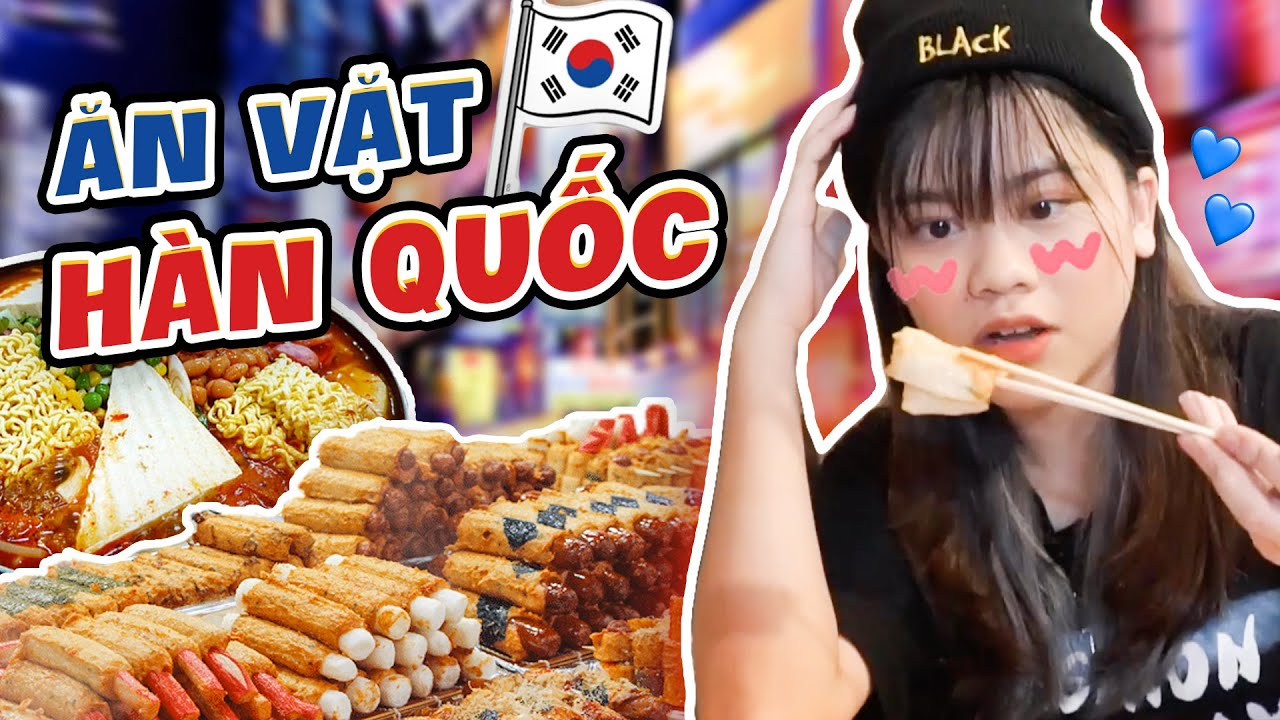Ăn vặt Hàn Quốc ngon khó cưỡng đường Sư Vạn hạnh | Vì Sao Nhi Mập