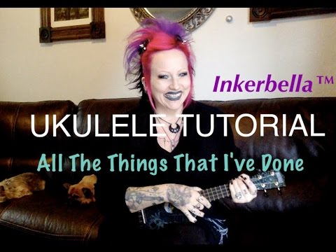 Ukulele Tutorial All The Things That Ive Done Youtube