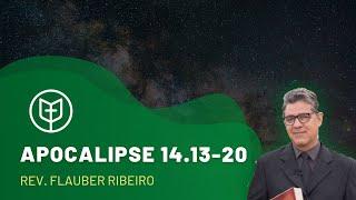 Apocalipse 14.13-20 | Rev. Flauber Ribeiro | Igreja Presbiteriana do Catolé