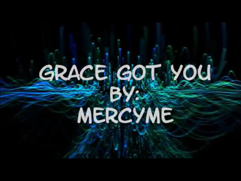 MercyMe Grace Got