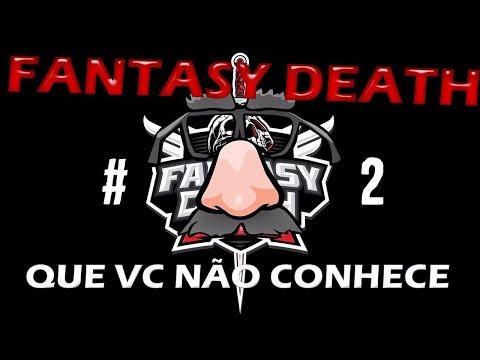 A FantasyDeath Que vc não conhece #2