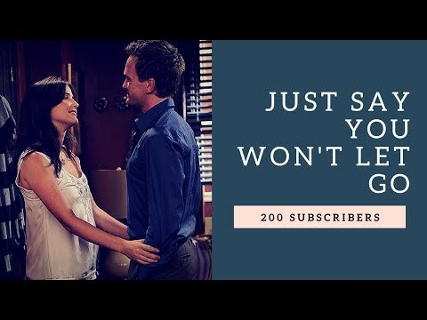 Barney and Robin ♥ Just Say You Won't Let Go [200 subscribers!]