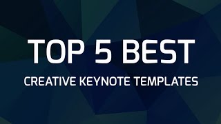 [53.55 MB] Top 5 Best Creative Keynote Templates