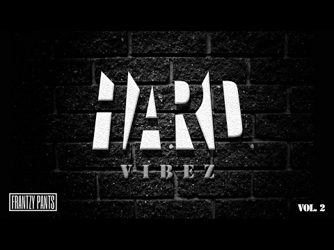 HARD VIBEZ Vol. 2  |  (Hard Trap Mix by FRANTZY PANTS)