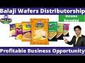 Balaji Wafers Distribution Business 2020 | Profitable Business Opportunity