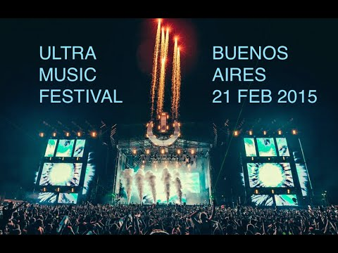 ULTRA MUSIC FESTIVAL BUENOS AIRES 2015 BEST MOMENT