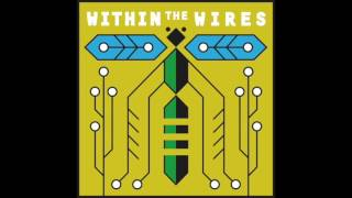 Within the Wires: Relaxation Cassette #2