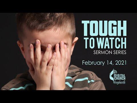 Tough To Watch:  Hosea | February 14, 2021