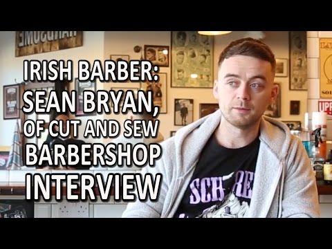 Irish Barber: Sean Bryan, Of Cut And Sew Barbershop Interview