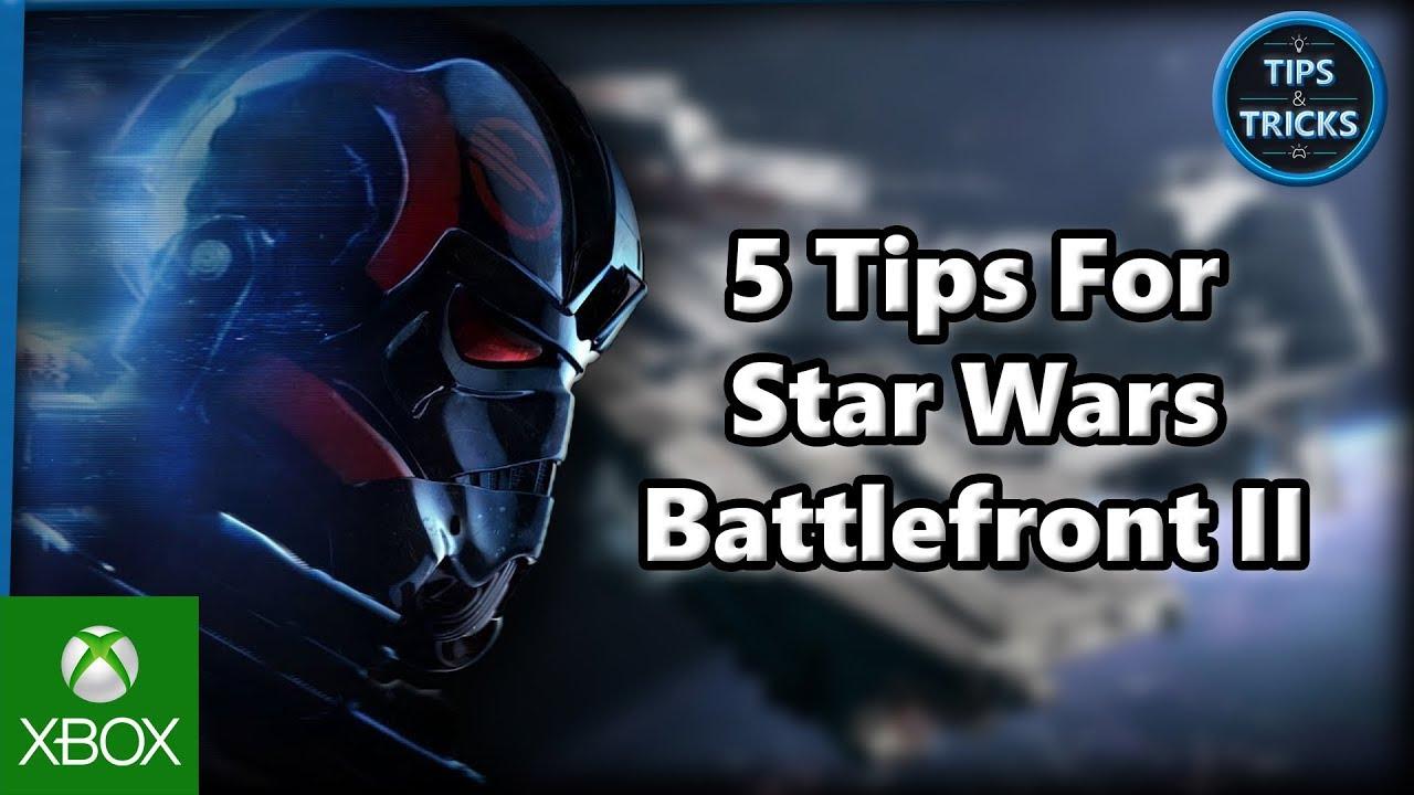 Download Tips and Tricks - 5 Tips for Star Wars Battlefront II