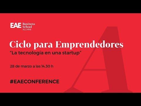 Ciclo para Emprendedores: la tecnología en una startup | EAE Business School