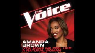 "Amanda Brown: ""(You Make Me Feel Like) A Natural Woman"" - The Voice (Studio Version)"