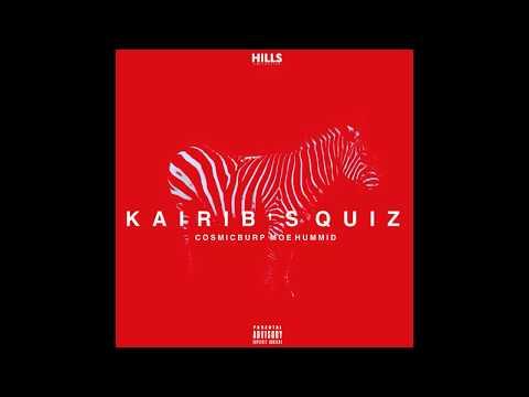 COSMICBURP - Kairib's Quiz (Explicit) ft Moe Hummid [Official Audio]