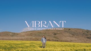 """Amplified.   """"Vibrant"""" Official Music video"""