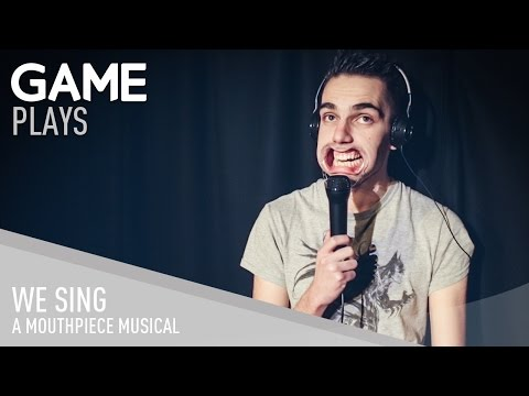 GAME Plays: We Sing - A Mouthpiece Musical