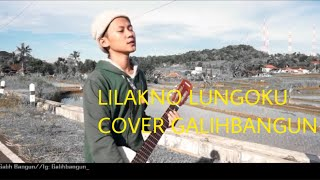 Download LILAKNO LUNGOKU - LOSSKITA COVER GALIHBANGUN