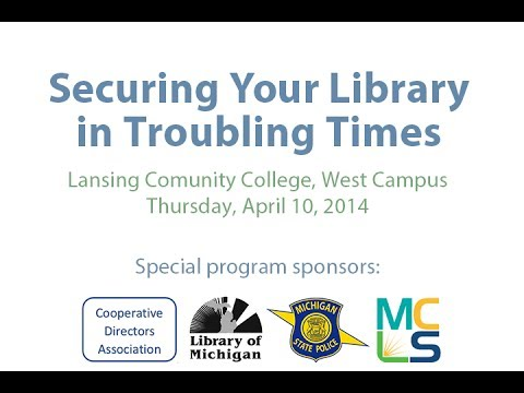 Securing Your Library in Troubling Times - Sgt. Duane Zook Presentation