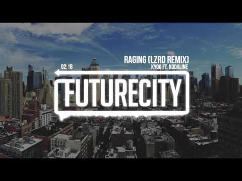 Kygo - Raging ft. Kodaline LZRD Remix