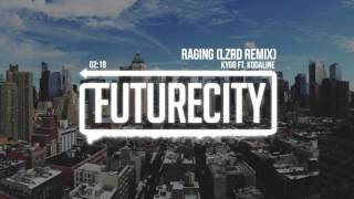 Kygo - Raging ft. Kodaline (LZRD Remix)
