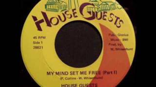 House Guests - My Mind Set Me Free Pt. I