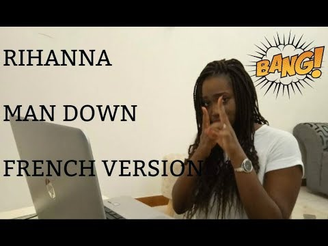 RIHANNA - MAN DOWN 2018 (French version by MAUSSIA ANAIS)