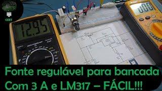 Fonte regulável com LM317 e com 3A - Muito fácil!