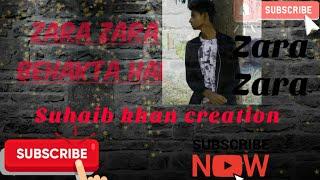 Zara Zara Behekta hai Mp3 Song download || Heart touching song || Sad song || Suhaib khan creation |