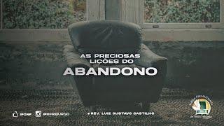 AS PRECIOSAS LIÇÕES DO ABANDONO