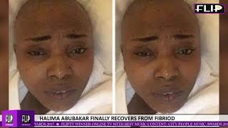 HALIMA ABUBAKAR FINALLY RECOVERS FROM FIBRIOD (Nigerian Lifestyle & Entertainment)