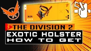 Division 2 HOW TO GET NEW EXOTIC HOLSTER DODGE CITY GUNSLINGERS HOLSTER