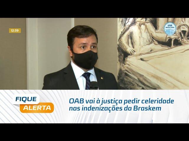 OAB vai à justiça pedir celeridade nas indenizações da Braskem
