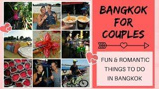 Bangkok for couples - romantic things to do in Bangkok for lovebirds