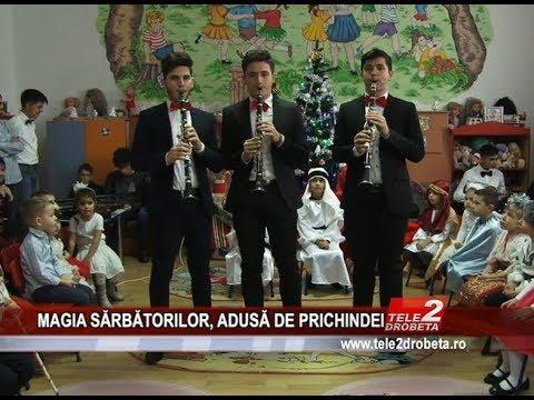 MAGIA SaRBaTORILOR, ADUSa DE PRICHINDEI