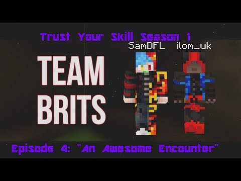 Trust Your Skill - S1E4 - An Awesome Encounter
