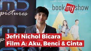 Jefri Nichol Bicara Film A: Aku, Benci & Cinta - Bookmyshow Indonesia