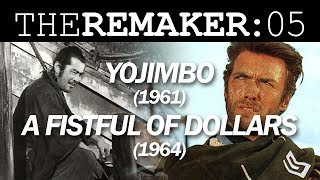 The Remaker: Yojimbo (1961) vs. A Fistful of Dollars (1964)