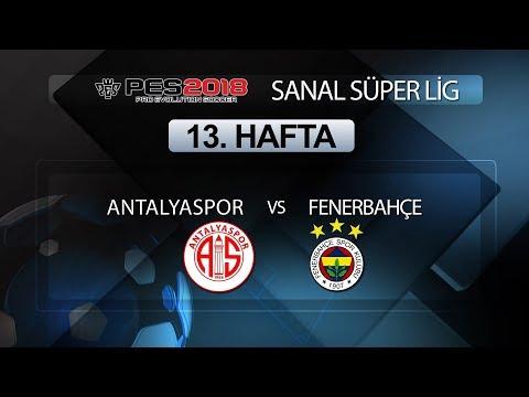 Antalyaspor - Fenerbahçe | PES 2018 Sanal Süper Lig 13. Hafta