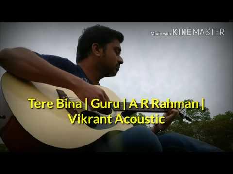 Tere Bina | Guru | A R Rahman | Vikrant Deshmukh | Weekend Jamming