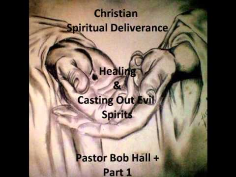 Christian Spiritual Deliverance & Healing P1